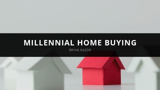 2020 is Expected to be Peak Year for Millennial Home Buying, With Tips from Bryan Nazor